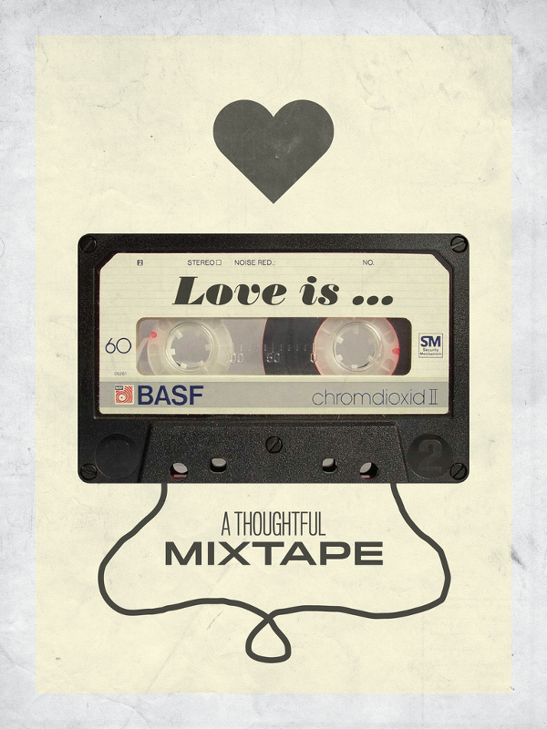 Love is a thoughtful mixtape