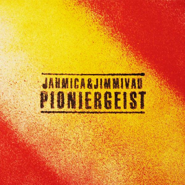 Jahmica & Jimmi Vau - Pioniergeist
