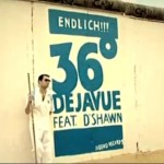Dejavue feat. D'Shawn – 36 Grad (Video)