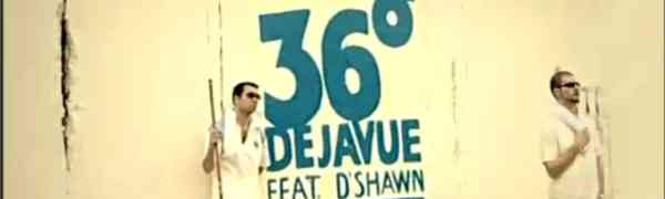 Dejavue feat. D'Shawn - 36 Grad (Video)